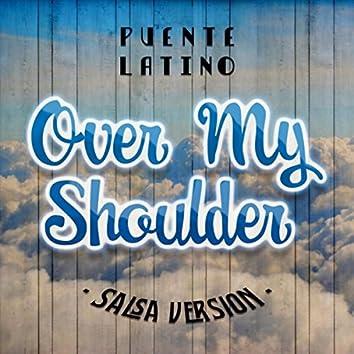 Over My Shoulder (Salsa Version)