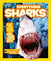 Everything: Sharks (National Geographic Kids)