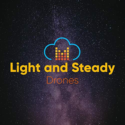 Light and Steady Drones