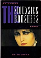 """Entranced: """"Siouxie and the Banshees"""" Story"""