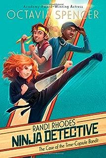 The Case of the Time-Capsule Bandit (1) (Randi Rhodes, Ninja Detective)