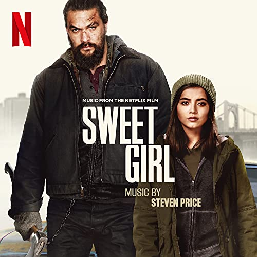 Sweet Girl (Music from the Netflix Film)