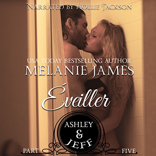Ashley & Jeff     Éveiller Drive, Book 5              By:                                                                                                                                 Melanie James                               Narrated by:                                                                                                                                 Hollie Jackson                      Length: 1 hr and 1 min     15 ratings     Overall 4.5