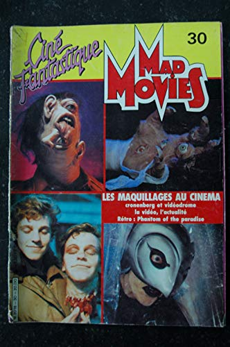 Ciné Fantastique MAD MOVIES n° 30 1984 LES MAQUILLAGES AU CINEMA Phantom of the paradise ED FRENCH D. CRONENBERG