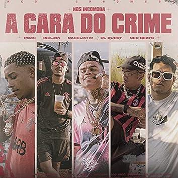 A Cara do Crime (Nós Incomoda)