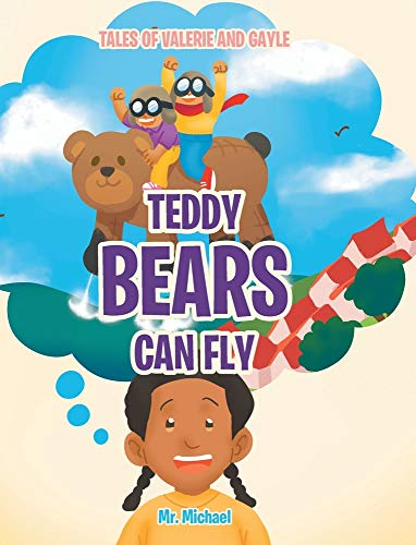 Compare Textbook Prices for Teddy Bears Can Fly Tales of Valerie and Gayle  ISBN 9781636300313 by Michael, MR
