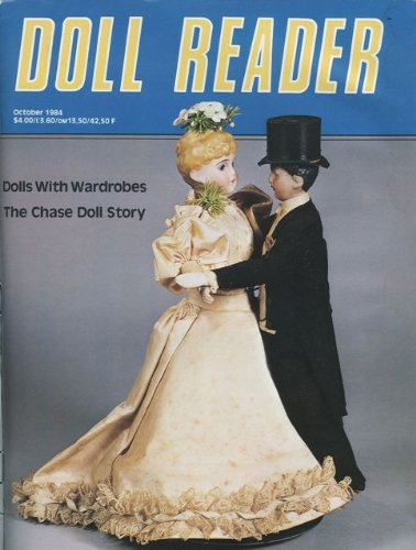 Doll Reader (October 1984) French Dolls; Campbell Kids; John Wanamaker Girl; Parisiennes; Papier-mache; Martha Jenks Chase; Wire Armature X-rays; Dolls of Guam; Japanese Hakata Dolls; Ice Skate Queens; Holly Doll; Barbie and Ken Theatre; Peg Wooden (Vol. XII, Issue 7)