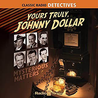 Yours Truly, Johnny Dollar: Mysterious Matters audiobook cover art