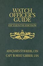 Watch Officer's Guide: A Handbook for All Deck Watch Officers - Fifteenth Edition by James Stavridis USN CAPT Robert Girrier(2007-04-15)
