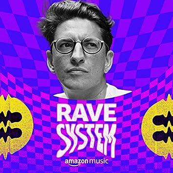 Rave System