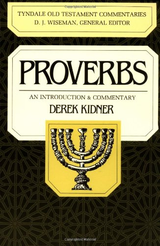 Proverbs: An Introduction & Commentary (Tyndale Old Testament Commentaries #15)