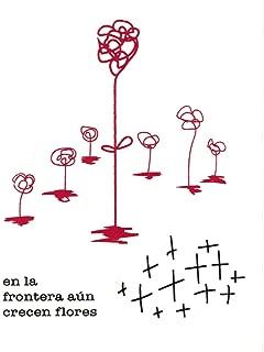 Serigrafía, En la frontera aún crecen flores