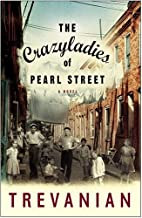 The Crazyladies of Pearl Street: A Novel