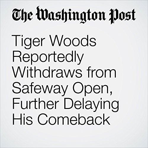 Tiger Woods Reportedly Withdraws from Safeway Open, Further Delaying His Comeback cover art