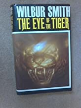 THE EYE OF THE TIGER - and - GOLD MINE (by the author of The Courtney Saga - Courtneys of Africa) by Wilbur Smith (1986-08-01)