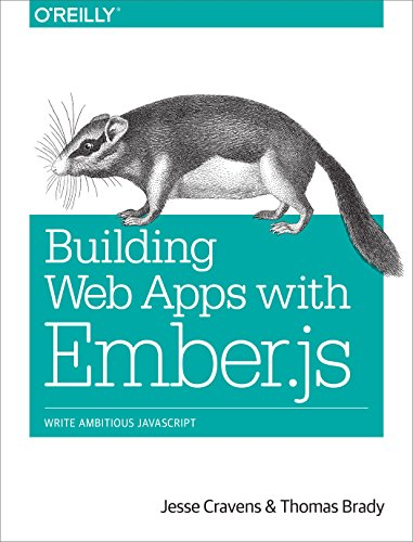 Building Web Apps with Ember.js: Write Ambitious JavaScript (English Edition)