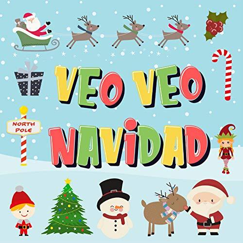 Veo Veo - Navidad!: ¿Puedes Encontrar a Papá Noel, a los Elfos y a los Renos? | ¡Un Divertido Juego de Buscar y Encontrar para Navidad de Invierno, para ... (Veo Veo Libros para Niños de 2-4 nº 5)