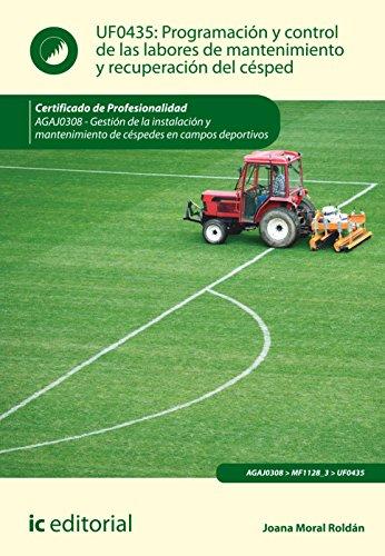 Programación y control de las labores de mantenimiento y recuperación del césped. AGAJ0308 - Gestión de la instalación y mantenimiento de céspedes en campos deportivos