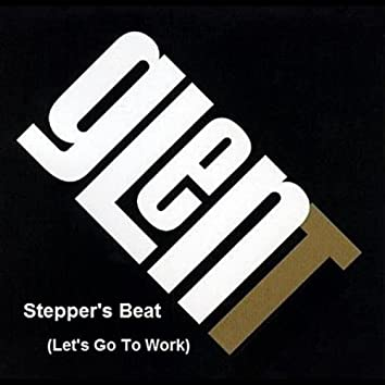 Stepper's Beat (Let's Go To Work)