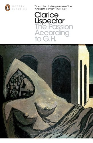 The Passion According to G.H (Penguin Modern Classics)