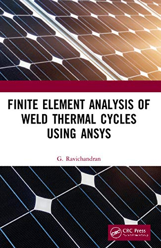 Finite Element Analysis of Weld Thermal Cycles Using Ansys