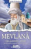 Mevlana Celaleddin-i Rumi; Tarihte Iz Birakanlar