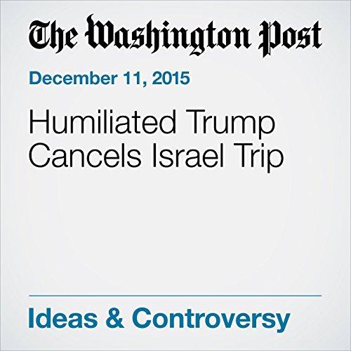 Humiliated Trump Cancels Israel Trip audiobook cover art