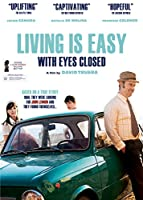 LIVING IS EASY WITH EYES CLOSED