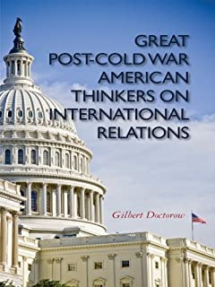 Great Post-Cold War American Thinkers on International Relations