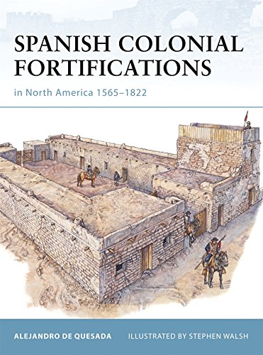 Spanish Colonial Fortifications in North America 1565-1822: No. 94 (Fortress)