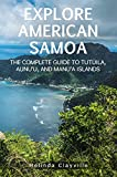 Explore American Samoa: The Complete Guide to Tutuila, Aunu u, and Manu a Islands