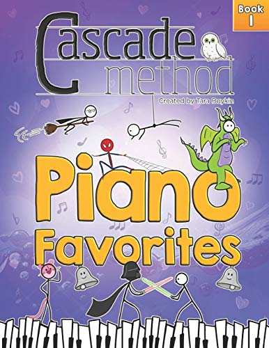Cascade Method Piano Favorites Book 1 by Tara Boykin: A Collection of Universal and Popular Piano Favorites that Everyone Loves to Play on the Piano ... for Older Beginner Students (Ages 8 and Up)