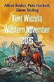 Fünf Wichita Western November 2016: Cassiopeiapress Spannung
