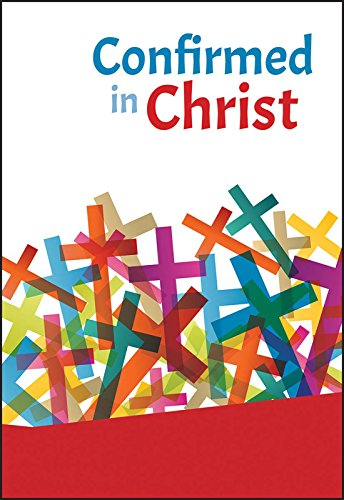 Confirmed in Christ (English Edition)