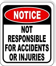 Notice Not Responsible for Accidents Or Injuries Aluminum Composite Outdoor Sign 8.5