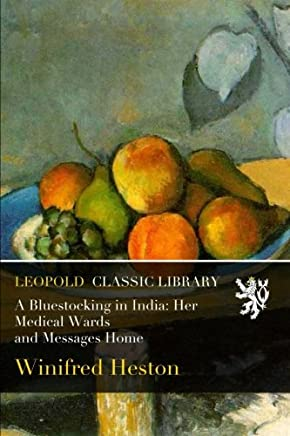 A Bluestocking in India: Her Medical Wards and Messages Home