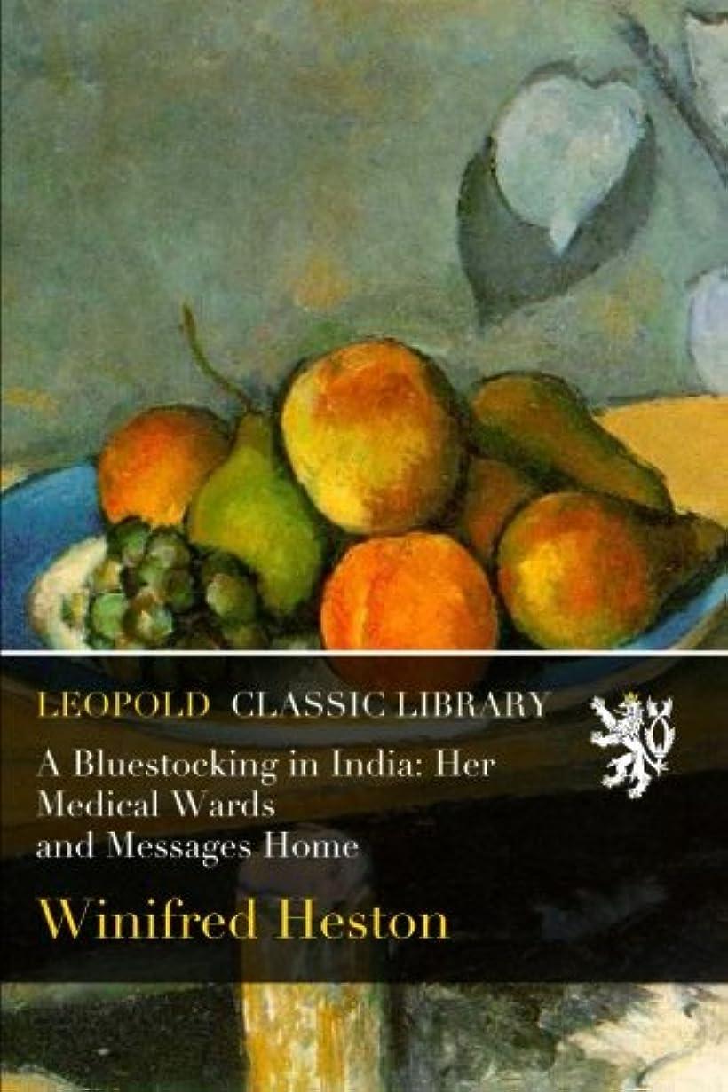 施しメアリアンジョーンズ最少A Bluestocking in India: Her Medical Wards and Messages Home