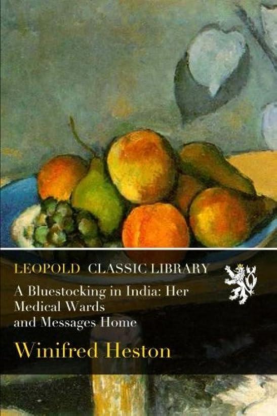 まどろみのあるどんよりしたリーフレットA Bluestocking in India: Her Medical Wards and Messages Home
