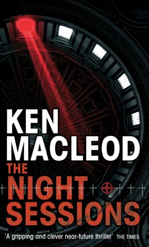 The Night Sessions: A Novel by [Ken MacLeod]