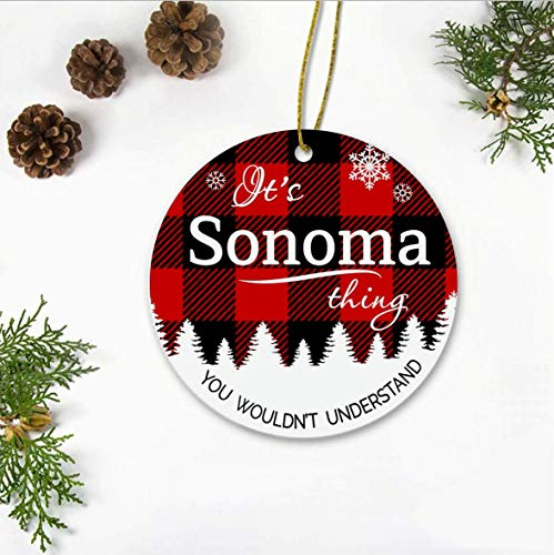 Christmas Ornament, Sonoma City Christmas Tree Ornament, It's Sonoma Thing You Wouldn't Understand, Ceramic Decoration Ornament Keepsake Christmas Tree Decor Hometown, New Home, 3' Xmas Ornament
