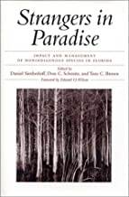 Strangers in Paradise: Impact And Management Of Nonindigenous Species In Florida (1997-04-01)