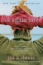 Ask Again Later: A Novel