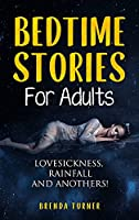Bedtime Stories for Adults: Lovesickness, Rainfall And anothers!
