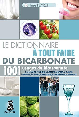 LE DICTIONNAIRE A TOUT FAIRE DU BICARBONATE