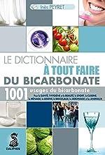 Le dictionnaire à tout faire du bicarbonate d'Inès Peyret