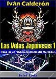 Las Velas Japonesas 1: Para ser un 'Odioso Demonio del Mercado'