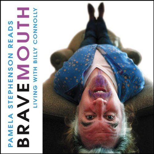Bravemouth: Living with Billy Connolly audiobook cover art