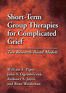 Short-Term Group Therapies for Complicated Grief: Two Research-Based Models