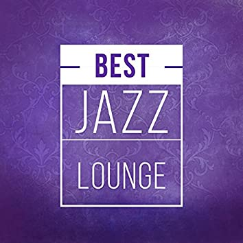 Best Jazz Lounge – Background Music for Jazz Club, Relax in Free Time, Drinks Collection