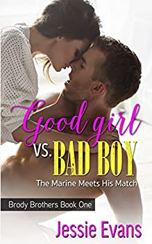 Good Girl vs. Bad Boy - Book #1 of the Brody Brothers